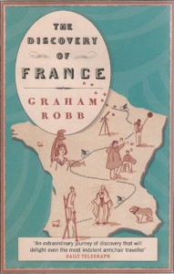 Graham Robb : The discovery of France
