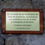 In memory of the hundreds of thousands of Spanish republicans who preferred living in exile to bowing to fascism. Plaque installed in La Vajol by the Negrín foundation 1 February 2010.