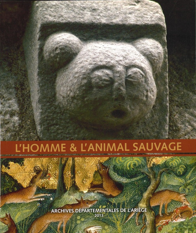 L'Homme et l'animal sauvage published by the Ariège Departmental Archives